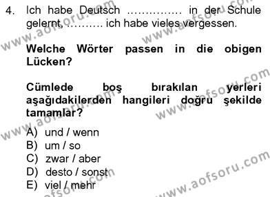 Konaklama İşletmeciliği Bölümü 8. Yarıyıl Almanca IV Dersi 2013 Yılı Bahar Dönemi Dönem Sonu Sınavı 4. Soru