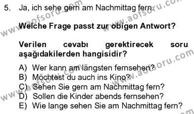 Konaklama İşletmeciliği Bölümü 8. Yarıyıl Almanca IV Dersi 2013 Yılı Bahar Dönemi Dönem Sonu Sınavı 5. Soru