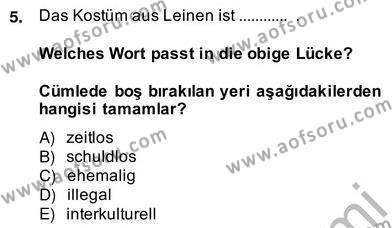 Konaklama İşletmeciliği Bölümü 8. Yarıyıl Almanca IV Dersi 2014 Yılı Bahar Dönemi Ara Sınavı 5. Soru