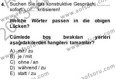 Uluslararası İlişkiler Bölümü 8. Yarıyıl Almanca IV Dersi 2014 Yılı Bahar Dönemi Dönem Sonu Sınavı 4. Soru