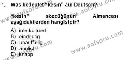 Sosyoloji Bölümü 8. Yarıyıl Almanca IV Dersi 2014 Yılı Bahar Dönemi Tek Ders Sınavı 1. Soru