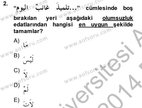 Arapça 4 Dersi 2013 - 2014 Yılı (Final) Dönem Sonu Sınav Soruları 2. Soru