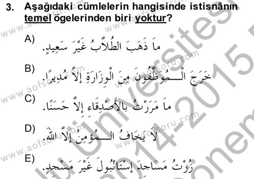 Arapça 4 Dersi 2014 - 2015 Yılı (Final) Dönem Sonu Sınav Soruları 3. Soru