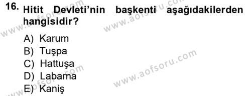 Anadolu Arkeolojisi Dersi Ara Sınavı Deneme Sınav Soruları 16. Soru