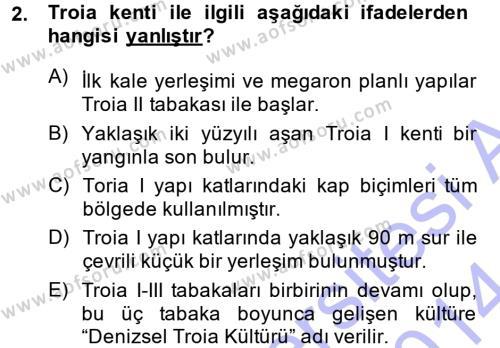 Anadolu Arkeolojisi Dersi 2013 - 2014 Yılı (Final) Dönem Sonu Sınav Soruları 2. Soru