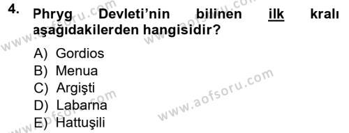 Kültürel Miras ve Turizm Bölümü 1. Yarıyıl Anadolu Arkeolojisi Dersi 2014 Yılı Güz Dönemi Dönem Sonu Sınavı 4. Soru