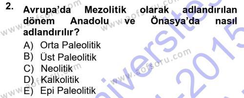Kültürel Miras ve Turizm Bölümü 1. Yarıyıl Anadolu Arkeolojisi Dersi 2015 Yılı Güz Dönemi Ara Sınavı 2. Soru