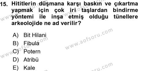 Anadolu Arkeolojisi Dersi Ara Sınavı Deneme Sınav Soruları 15. Soru