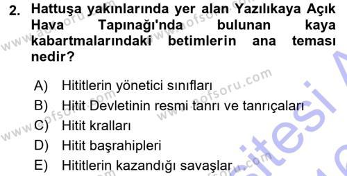 Anadolu Arkeolojisi Dersi 2015 - 2016 Yılı Dönem Sonu Sınavı 2. Soru