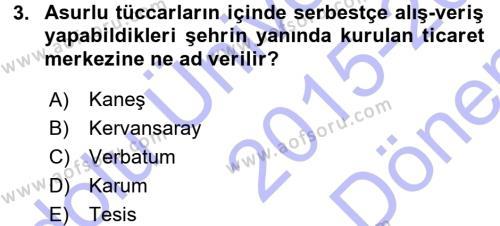 Anadolu Arkeolojisi Dersi 2015 - 2016 Yılı Dönem Sonu Sınavı 3. Soru