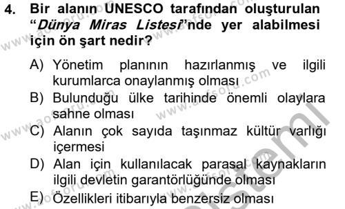Kültürel Miras ve Turizm Bölümü 2. Yarıyıl Arkeolojik Alan Yönetimi Dersi 2013 Yılı Bahar Dönemi Ara Sınavı 4. Soru
