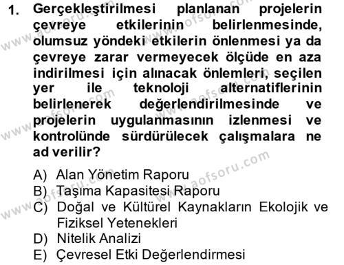 Kültürel Miras ve Turizm Bölümü 2. Yarıyıl Arkeolojik Alan Yönetimi Dersi 2014 Yılı Bahar Dönemi Ara Sınavı 1. Soru