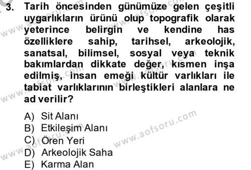 Kültürel Miras ve Turizm Bölümü 2. Yarıyıl Arkeolojik Alan Yönetimi Dersi 2014 Yılı Bahar Dönemi Ara Sınavı 3. Soru