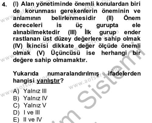 Kültürel Miras ve Turizm Bölümü 2. Yarıyıl Arkeolojik Alan Yönetimi Dersi 2014 Yılı Bahar Dönemi Ara Sınavı 4. Soru