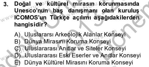 Kültürel Miras ve Turizm Bölümü 2. Yarıyıl Arkeolojik Alan Yönetimi Dersi 2014 Yılı Bahar Dönemi Dönem Sonu Sınavı 3. Soru