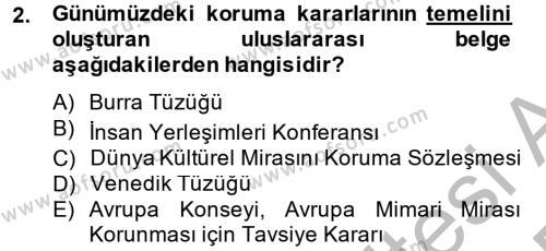 Kültürel Miras ve Turizm Bölümü 2. Yarıyıl Arkeolojik Alan Yönetimi Dersi 2015 Yılı Bahar Dönemi Dönem Sonu Sınavı 2. Soru