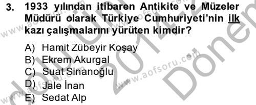 Kültürel Miras ve Turizm Bölümü 2. Yarıyıl Arkeolojik Alan Yönetimi Dersi 2015 Yılı Bahar Dönemi Dönem Sonu Sınavı 3. Soru
