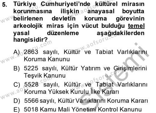 Kültürel Miras ve Turizm Bölümü 2. Yarıyıl Arkeolojik Alan Yönetimi Dersi 2015 Yılı Bahar Dönemi Dönem Sonu Sınavı 5. Soru
