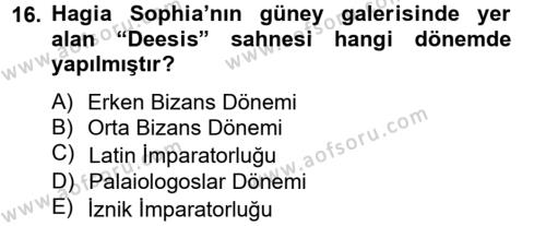 Ortaçağdan Günümüze Anadolu Uygarlıkları Dersi Ara Sınavı Deneme Sınav Soruları 16. Soru