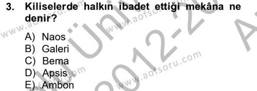 Ortaçağdan Günümüze Anadolu Uygarlıkları Dersi 2012 - 2013 Yılı Ara Sınavı 3. Soru