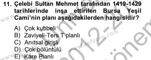 Ortaçağdan Günümüze Anadolu Uygarlıkları Dersi 2012 - 2013 Yılı Dönem Sonu Sınavı 11. Soru 1. Soru