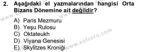Ortaçağdan Günümüze Anadolu Uygarlıkları Dersi 2012 - 2013 Yılı Dönem Sonu Sınavı 2. Soru