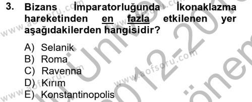 Ortaçağdan Günümüze Anadolu Uygarlıkları Dersi 2012 - 2013 Yılı Dönem Sonu Sınavı 3. Soru