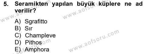 Ortaçağdan Günümüze Anadolu Uygarlıkları Dersi 2013-2014 Yılı Ara Sınavı 5. Soru