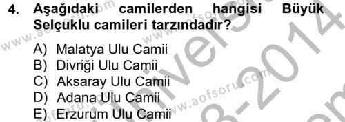 Ortaçağdan Günümüze Anadolu Uygarlıkları Dersi 2013 - 2014 Yılı (Final) Dönem Sonu Sınavı 4. Soru