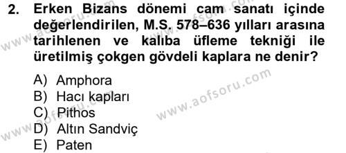 Ortaçağdan Günümüze Anadolu Uygarlıkları Dersi 2013 - 2014 Yılı Tek Ders Sınavı 2. Soru