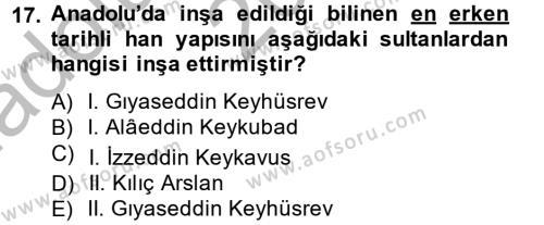 Ortaçağdan Günümüze Anadolu Uygarlıkları Dersi 2014-2015 Yılı Ara Sınavı 17. Soru
