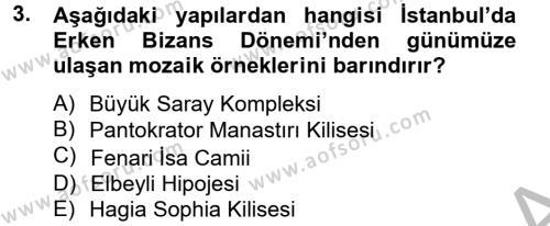 Ortaçağdan Günümüze Anadolu Uygarlıkları Dersi 2014 - 2015 Yılı (Vize) Ara Sınavı 3. Soru