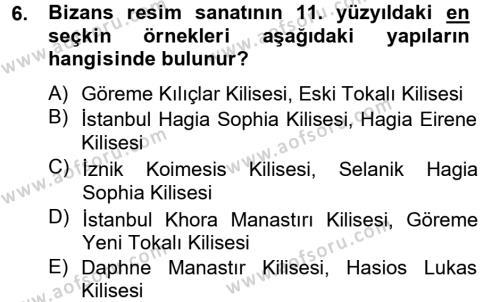 Ortaçağdan Günümüze Anadolu Uygarlıkları Dersi Ara Sınavı Deneme Sınav Soruları 6. Soru