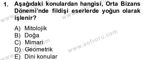 Ortaçağdan Günümüze Anadolu Uygarlıkları Dersi 2014 - 2015 Yılı Dönem Sonu Sınavı 1. Soru
