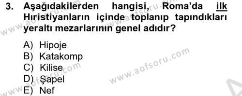Ortaçağdan Günümüze Anadolu Uygarlıkları Dersi 2014 - 2015 Yılı Tek Ders Sınav Soruları 3. Soru