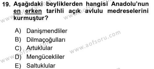 Ortaçağdan Günümüze Anadolu Uygarlıkları Dersi 2015 - 2016 Yılı Ara Sınavı 19. Soru 1. Soru