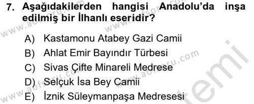 Ortaçağdan Günümüze Anadolu Uygarlıkları Dersi 2016 - 2017 Yılı Dönem Sonu Sınavı 7. Soru 1. Soru