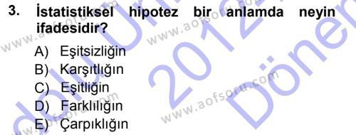 Sosyal Hizmet Bölümü 5. Yarıyıl Sosyal Bilimlerde Araştırma Yöntemleri Dersi 2013 Yılı Güz Dönemi Dönem Sonu Sınavı 3. Soru