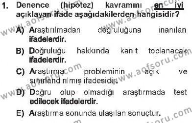 Kamu Yönetimi Bölümü 5. Yarıyıl Sosyal Bilimlerde Araştırma Yöntemleri Dersi 2013 Yılı Güz Dönemi Tek Ders Sınavı 1. Soru
