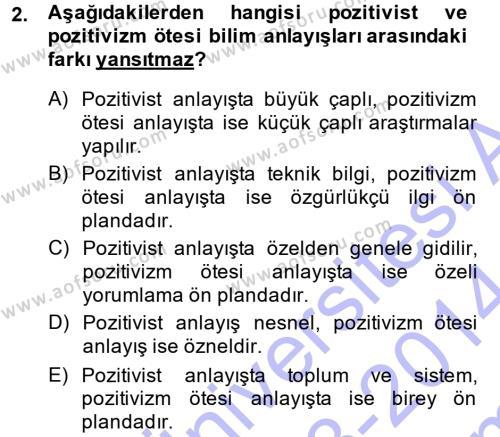 Sosyal Bilimlerde Araştırma Yöntemleri Dersi 2013 - 2014 Yılı Dönem Sonu Sınavı 2. Soru