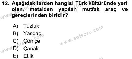 Türk Mutfak Kültürü Dersi Ara Sınavı Deneme Sınav Soruları 12. Soru