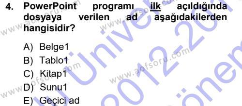 Spor Yönetimi Bölümü 1. Yarıyıl Temel Bilgi Teknolojileri I Dersi 2013 Yılı Güz Dönemi Dönem Sonu Sınavı 4. Soru