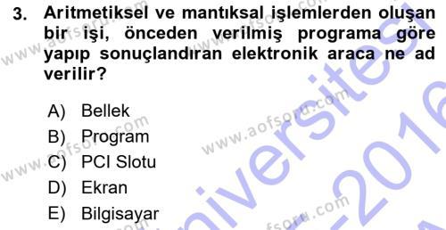 Türk Dili ve Edebiyatı Bölümü 1. Yarıyıl Temel Bilgi Teknolojileri I Dersi 2016 Yılı Güz Dönemi Ara Sınavı 3. Soru