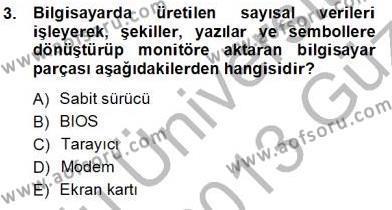 İngilizce Öğretmenliği Bölümü 1. Yarıyıl Bilgisayar I Dersi 2013 Yılı Güz Dönemi Ara Sınavı 3. Soru