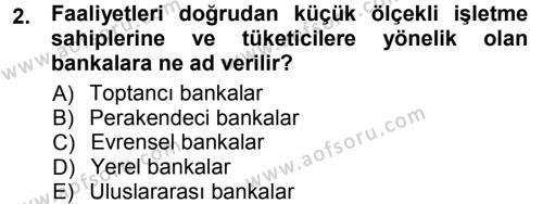 Bankacılık ve Sigortacılık Bölümü 1. Yarıyıl Bankacılık Ve Sigortacılığa Giriş Dersi 2013 Yılı Güz Dönemi Ara Sınavı 2. Soru