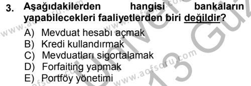 Bankacılık ve Sigortacılık Bölümü 1. Yarıyıl Bankacılık Ve Sigortacılığa Giriş Dersi 2013 Yılı Güz Dönemi Ara Sınavı 3. Soru