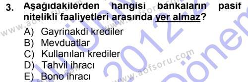 Bankacılık Ve Sigortacılığa Giriş Dersi 2012 - 2013 Yılı (Final) Dönem Sonu Sınavı 3. Soru