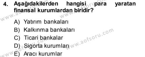 Bankacılık Ve Sigortacılığa Giriş Dersi 2013 - 2014 Yılı (Vize) Ara Sınavı 4. Soru