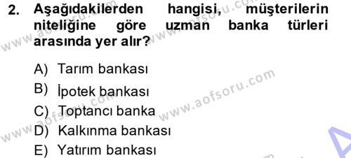 Bankacılık Ve Sigortacılığa Giriş Dersi 2013 - 2014 Yılı (Final) Dönem Sonu Sınavı 2. Soru