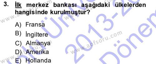 Menkul Kıymetler ve Sermaye Piyasası Bölümü 1. Yarıyıl Bankacılık Ve Sigortacılığa Giriş Dersi 2014 Yılı Güz Dönemi Dönem Sonu Sınavı 3. Soru